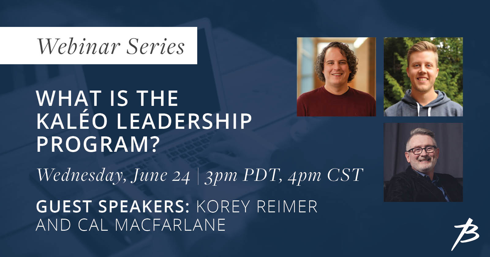 Register for the webinar to learn about the Kaléo leadership program and what next year will look like!
